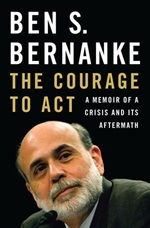 Ben Bernanke: The Courage to Act